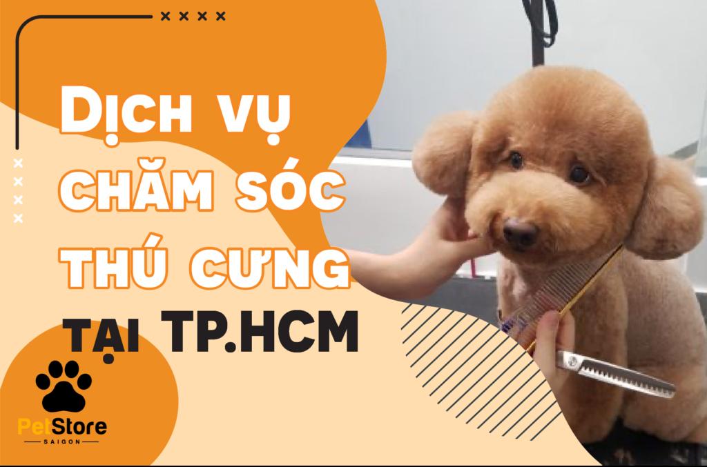 Dịch vụ chăm sóc thú cưng tại TP.HCM